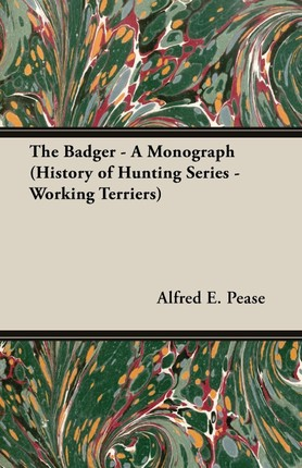 The Badger - A Monograph (History of Hunting Series - Working Terriers)