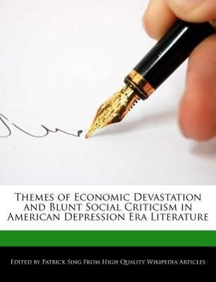 Themes of Economic Devastation and Blunt Social Criticism in American Depression Era Literature