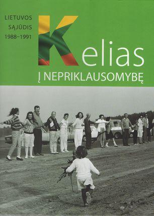 Kelias į Nepriklausomybę: Lietuvos Sąjūdis 1988-1991 (knyga su defektais)