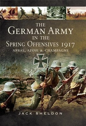German Army in the Spring Offensives 1917