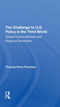 The Challenge To U.S. Policy In The Third World