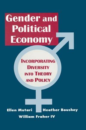 Engendered Economics: Incorporating Diversity into Political Economy