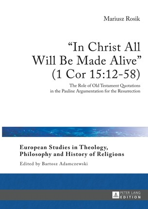 «In Christ All Will Be Made Alive» (1 Cor 15:12-58)