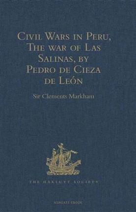 Civil Wars in Peru, The war of Las Salinas, by Pedro de Cieza de Leon
