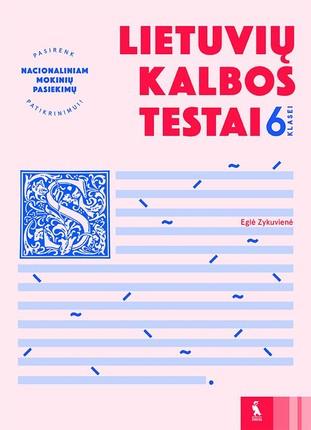 Lietuvių kalbos testai 6 klasei: pasirenk nacionaliniam mokinių pasiekimų patikrinimui