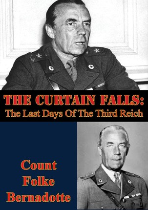 Curtain Falls: The Last Days Of The Third Reich