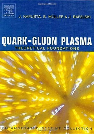 Quark-Gluon Plasma: Theoretical Foundations: An Annotated Reprint Collection
