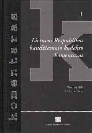 Lietuvos Respublikos baudžiamojo kodekso komentaras (I)