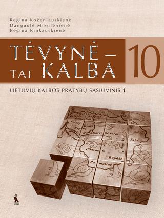 Tėvynė - tai kalba. 1-asis lietuvių kalbos pratybų sąsiuvinis X klasei