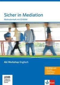 Abi Workshop. Englisch. Sicher in Mediation. Methodenheft mit CD-ROM