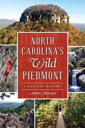 North Carolina's Wild Piedmont