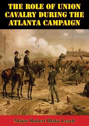 Role Of Union Cavalry During The Atlanta Campaign
