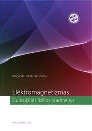 Elektromagnetizmas: šiuolaikinės fizikos pradmenys