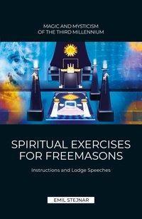 SPIRITUAL EXERCISES FOR FREEMASONS