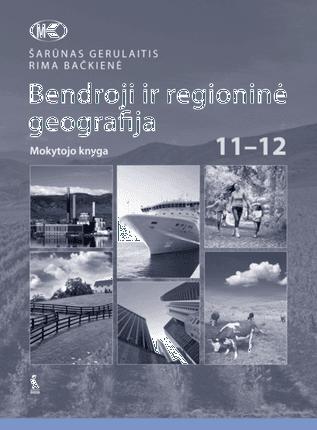 Bendroji ir regioninė geografija XI–XII klasei. Mokytojo knyga