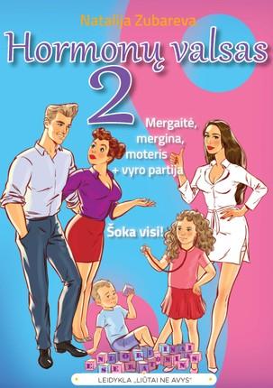 Hormonų valsas 2: mergaitė, mergina, moteris + vyro partija. Šoka visi! - Knygos.lt