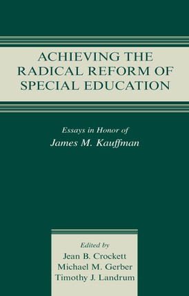 Achieving the Radical Reform of Special Education