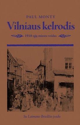 Vilniaus kelrodis: 1918-ųjų miesto veidas