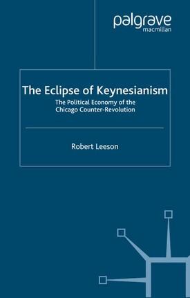 The Eclipse of Keynesianism