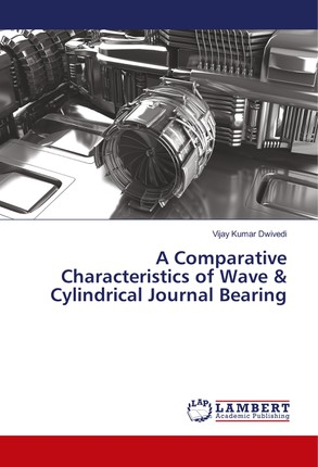 A Comparative Characteristics of Wave & Cylindrical Journal Bearing
