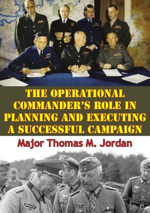 Operational Commander's Role In Planning And Executing A Successful Campaign