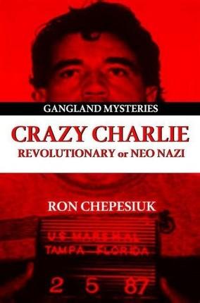 Crazy Charlie: Carlos Lehder, Revolutionary or Neo Nazi