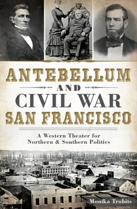Antebellum and Civil War San Francisco