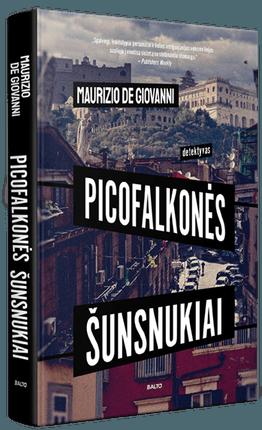 PICOFALKONĖS ŠUNSNUKIAI. Marga detektyvų komanda narplioja paslaptingą žmogžudystę ir aiškinasi įtartinus įvykius senajame Neapolio rajone