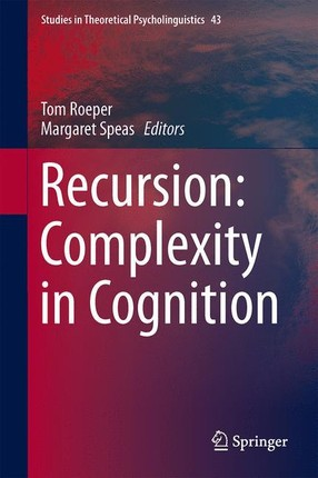 Recursion: Complexity in Cognition