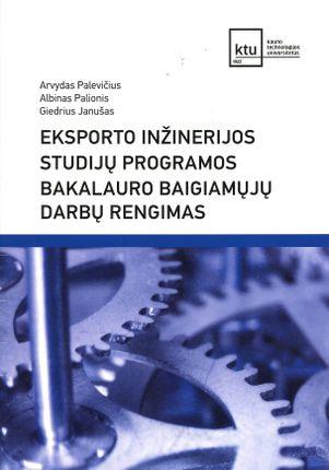 Eksporto inžinerijos studijų programos bakalauro baigiamųjų darbų rengimas
