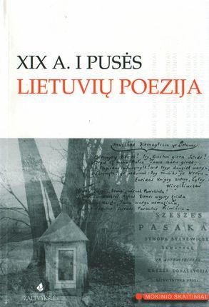 XIX a. I pusės lietuvių poezija (mokinio skaitiniai)