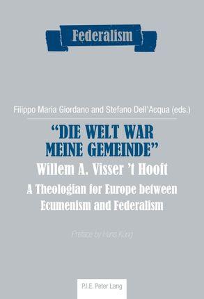 'Die Welt war meine Gemeinde'.  Willem A. Visser 't Hooft