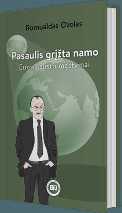 Pasaulis grįžta namo: eurorealisto mąstymai