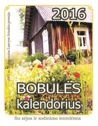 Bobulės kalendorius 2016. Su sėjos ir sodinimo lentelėmis