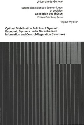 Optimal Stabilization Policies of Dynamic Economic Systems Under Decentralized Information and Control-Regulation Structures