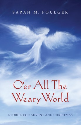 O'er All The Weary World