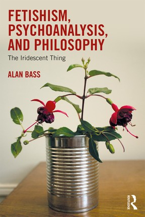 Fetishism, Psychoanalysis, and Philosophy