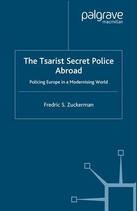 The Tsarist Secret Police Abroad
