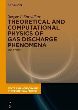 Theoretical and Computational Physics of Gas Discharge Phenomena