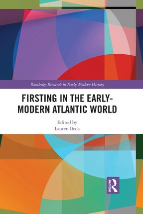 Firsting in the Early-Modern Atlantic World
