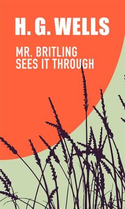 Mr. Britling Sees It Through