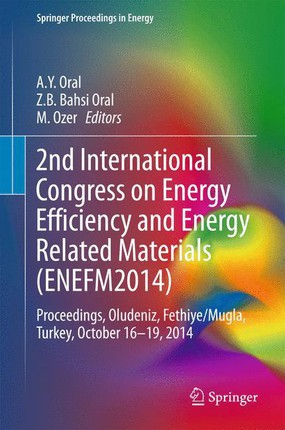 2nd International Congress on Energy Efficiency and Energy Related Materials (ENEFM2014)