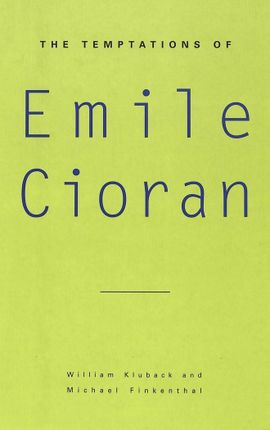 The Temptations of Emile Cioran