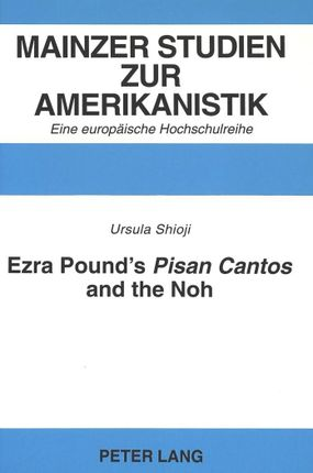 Ezra Pound's Pisan Cantos and the Noh