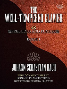 The Well-Tempered Clavier: 48 Preludes and Fugues Book I