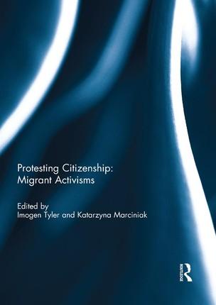 Protesting Citizenship: Migrant Activisms