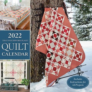 2022 That Patchwork Place Quilt Calendar: Includes Instructions for 12 Projects