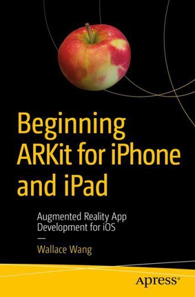 Beginning ARKit for iPhone and iPad