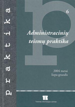 Administracinių teismų praktika (2004 metai liepa-gruodis)