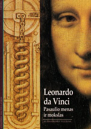 Leonardo da Vinci. Pasaulio menas ir mokslas